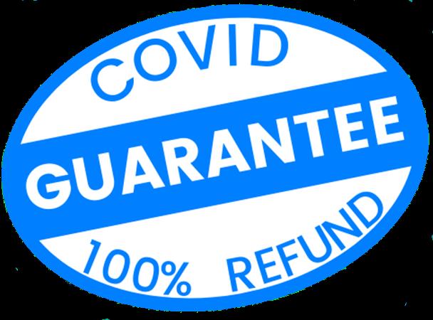 Covid Guarantee 100% Refund
